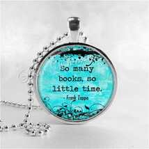 SO MANY BOOKS So Little Time Book Quote Necklace Pendant Jewelry Charm, ... - $9.95