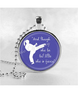 KARATE GIRL Necklace, And Though She Be But Little She Is Fierce, Glass ... - $9.95