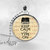 KEEP CALM And TYPE On Necklace, Glass Art Pendant Charm, Motivational Sa... - $9.95
