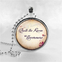 EDGAR ALLAN POE Quoth The Raven Nevermore, Book Quote Necklace, Glass Ph... - $9.95