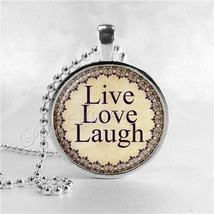 LIVE LOVE LAUGH, Quote Necklace, Saying Necklace, Glass Photo Art Neckla... - $9.95