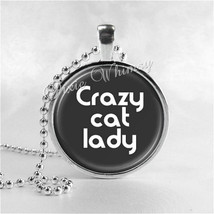 Cat Lovers Necklace Art Pendant Jewelry with Ball Chain, Crazy Cat Lady,... - $9.95