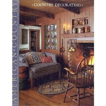 Country Decorating (American Country) Time-Life Books - $3.71