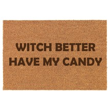 Coir Door Mat Entry Doormat Witch Better Have My Candy Funny Halloween - $24.74+