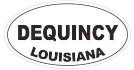 Dequincy Louisiana Oval Bumper Sticker or Helmet Sticker D3898 - $1.39+