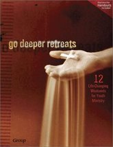 Go Deeper Retreats: 12 Life-Changing Weekends for Youth Ministry Group P... - $12.86
