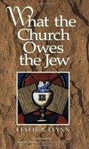 What the Church Owes the Jew [Paperback] Flynn, Leslie - $13.84