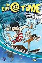 Hang Ten for Dear Life! (6) (In Due Time) [Paperback] Time, Nicholas O. - $6.85