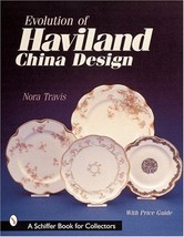 Evolution of Haviland China Design (Schiffer Book for Collectors with Pr... - $27.68