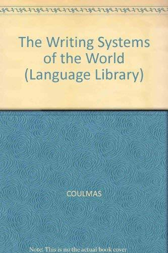 The writing systems of the world (The Language library) Coulmas, Florian