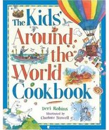 The Kids' Around the World Cookbook Robins, Deri - $1.99