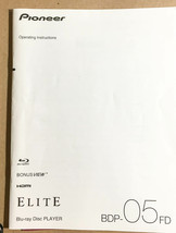 Pioneer Elite BDP-05FD Blu-Ray  Owners Manual *Original* - $14.87