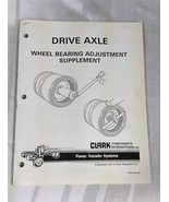 Clark Drive Axle Wheel Bearing Adjustment Supplement - $14.97