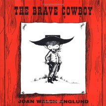 The Brave Cowboy [Hardcover] Anglund, Joan Walsh and Walsch Anglund, Joan - $4.95