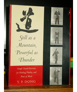 Still as a Mountain Powerful as Thunder: Taoist Exercises for Healing & ... - $116.96