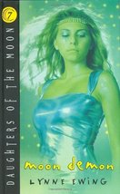 Daughters of the Moon: Moon Demon - Book #7 Ewing, Lynne - $4.70