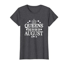 Halloween Shirts -  Queens Are Born in August Tshirt Funny Birthday Mom Shirts W - $19.95+