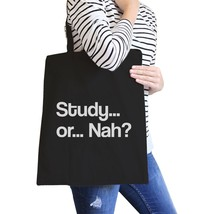 Study Or Nah Black Canvas Bags - $14.99