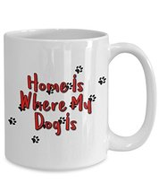 Home is Where My Dog Is White Ceramic Coffee Mug With Paw Prints (15oz) - $16.61