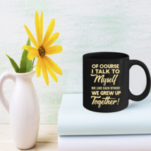 Funny Quote Coffee Mug - Cute Gift For Your Friends Funny Saying Mug 11oz Gift - $15.95