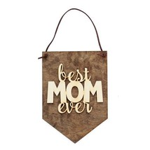 Best Mom Ever . Wood Banner