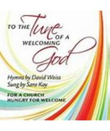 To the Tune of a Welcoming God by Sara Kay Cd - $10.99