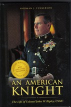 An American Knight: The Life of Colonel John W. Ripley, USMC - LB-108