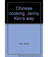 Chinese cooking, Jenny Kim's way by Kim, Jenny - $2.45