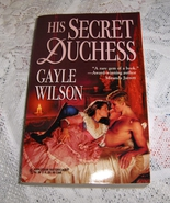His Secret Duchess By Gayle Wilson Harlequin Historical # 393 - $2.25