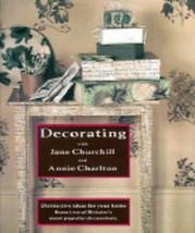 Book Decorating with Britain's Jane Churchill and Annie Charlton Hardback 1996 - $8.00