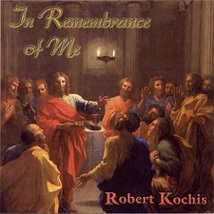 In Rememberance of Me by Robert Kochis