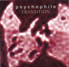 Psychophile - Transition  2003 CD OOP Female Goth-Electro - $6.00