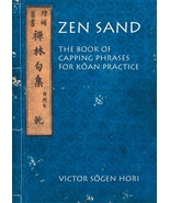 Zen Sand: The Book of Capping Phrases for Koan Practice by Victor Sogen ... - $10.99