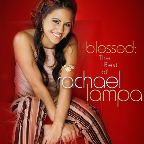 Blessed the best of rachael lampa by rachael lampa