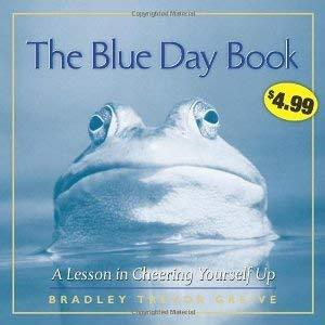 The Blue Day Book: A Lesson in Cheering Yourself Up [Paperback] [2011] Original