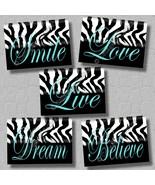 Turquoise ZEBRA Print Wall Art Girl Room Decor LIVE SMILE LOVE BELIEVE DREAM (5) - $19.99