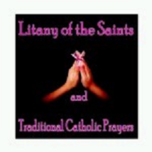 Litany of the Saints and Traditional Catholic Prayers