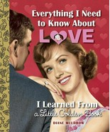 Everything I Need to Know About Love I Learned From a Little Golden Book - $7.91