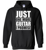 Just One More Guitar I Promise Blend Hoodie - $32.99+