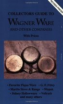 Collectors Guide to Wagner Ware and Other Companies with Prices L-W Book... - $8.71