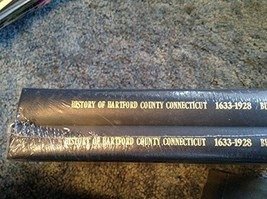 History of Hartford County Connecticut 1633-1928 VOL Ii Parts 1 and 2 by... - $125.00