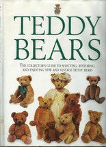 Teddy Bears: The Collector's Guide to Selecting Restoring, and Enjoying ... - $14.99