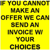 IF YOU CANNOT MAKE A BEST OFFER MESSAGE & WE WILL SEND AN INVOICE TO YOU... - $0.00