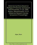 Materials Synthesis Based on Biological Processes: Symposium Held Novemb... - $35.95