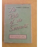 The Role of The Servant Warren W. Slabaugh 1954 USED Hard Cover - $2.97