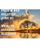 JUNE 21 FRIDAY FREE W $49 SOLSTICE WEALTH SUCCESS BLESSING MAGICK 7 SCHO... - $0.00
