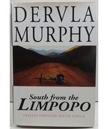 South from the Limpopo Travels Through South Africa by Dervla Murphy - $5.99