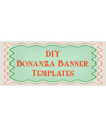 Do It Yourself Bonanza Banner Templates - $1.99