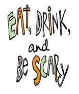Eat.Drink.and Be Scary-Digital Download-ClipArt-ArtClip-Digital Art       - $4.00