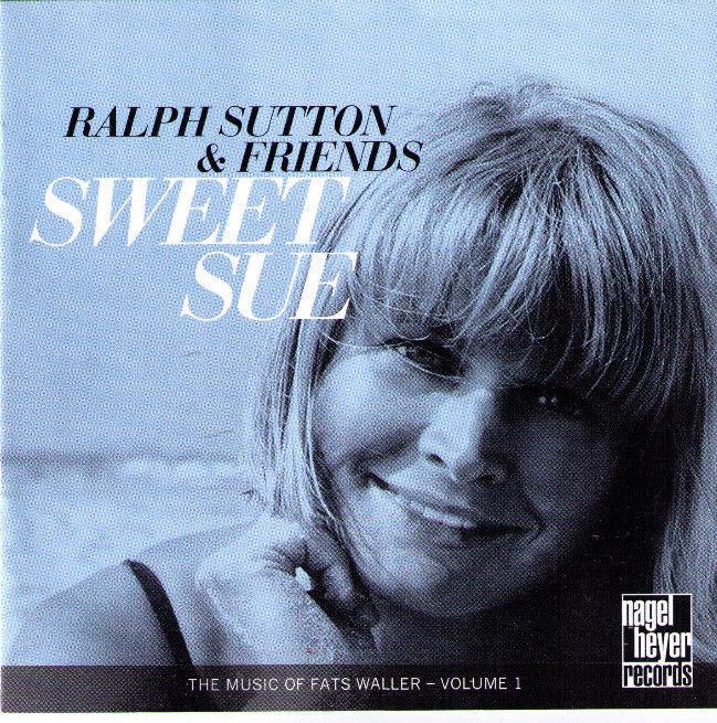 Sweet Sue Ralph Sutton jazz stride piano CD music of Fats Waller Jon-Erik Kellso